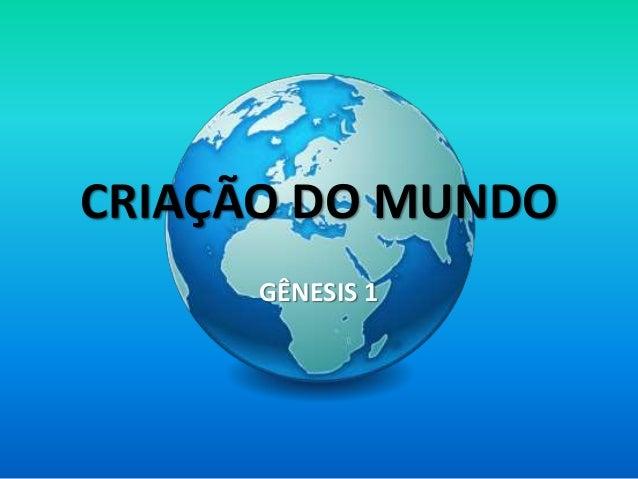 CRIAÇÃO DO MUNDO GÊNESIS 1