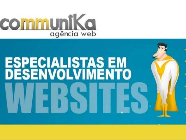A Communika é uma agência de Internet atua na criação e desenvolvimento de sites institucionais. Atendemos as cidades de: ...