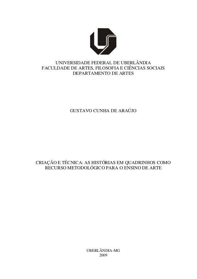 1 UNIVERSIDADE FEDERAL DE UBERLÂNDIA FACULDADE DE ARTES, FILOSOFIA E CIÊNCIAS SOCIAIS DEPARTAMENTO DE ARTES GUSTAVO CUNHA ...