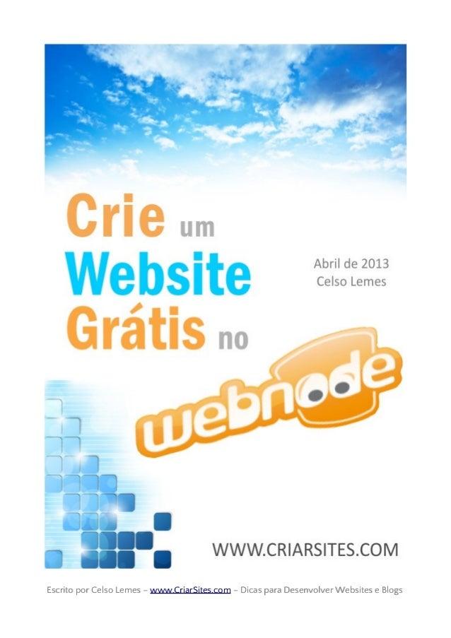 Escrito por Celso Lemes –Escrito por Celso Lemes – www.CriarSites.comwww.CriarSites.com – Dicas para Desenvolver Websites ...