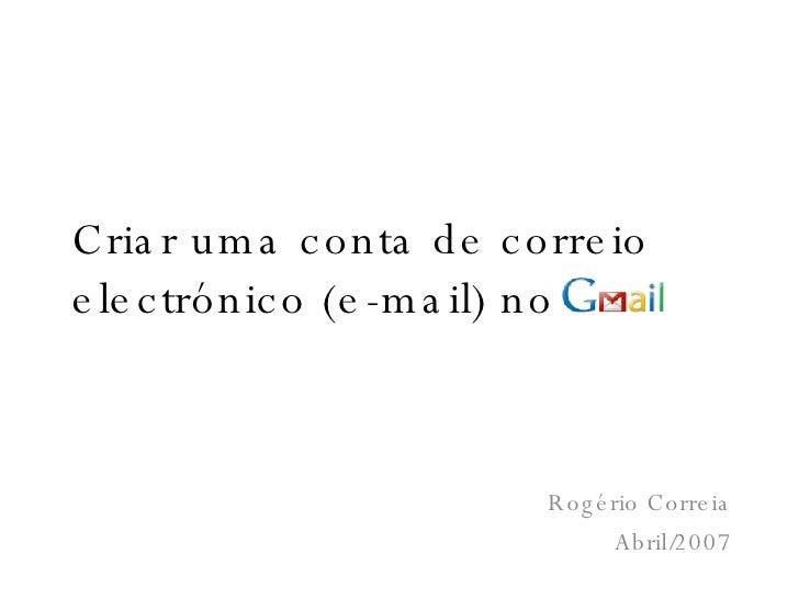 Criar uma conta de correio electrónico (e-mail) no Rogério Correia Abril/2007