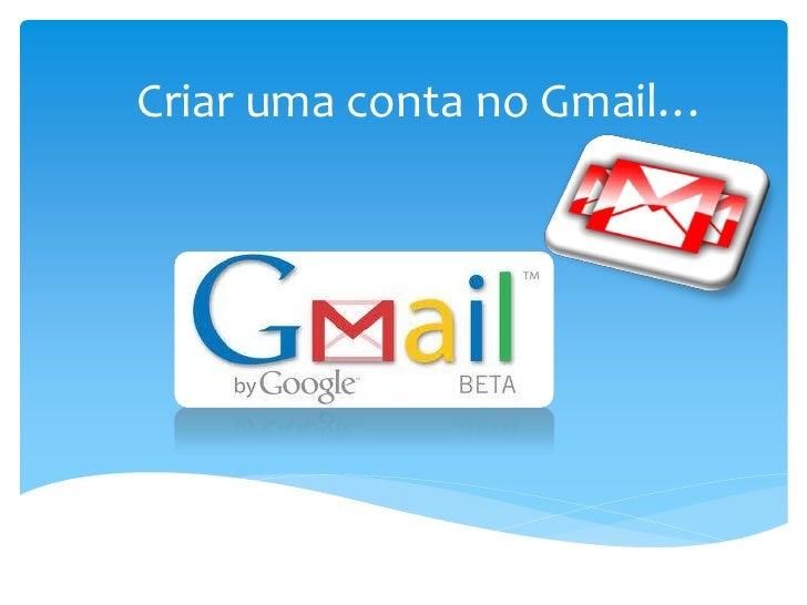 Criar uma conta no Gmail…