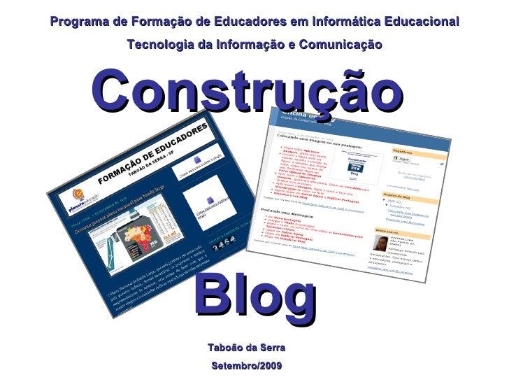 Taboão da Serra Setembro/2009 Programa de Formação de Educadores em Informática Educacional Tecnologia da Informação e Com...