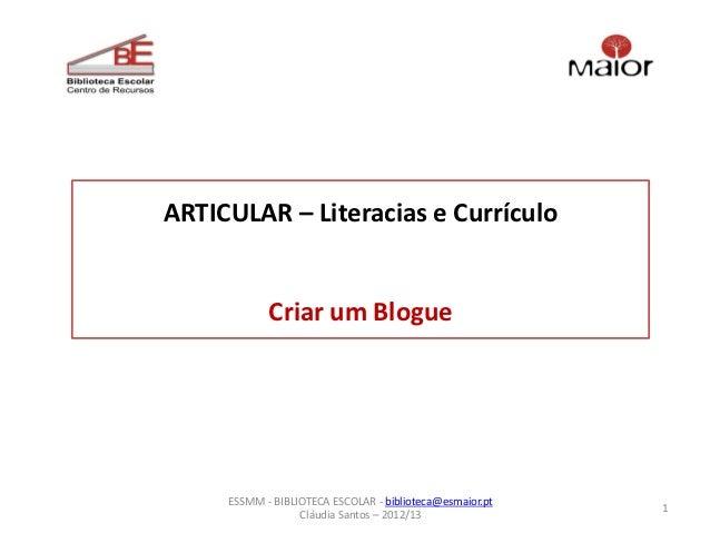 ARTICULAR – Literacias e Currículo            Criar um Blogue     ESSMM - BIBLIOTECA ESCOLAR - biblioteca@esmaior.pt      ...