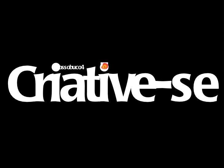 <ul><li>ossobuco4 </li></ul>Criative-se