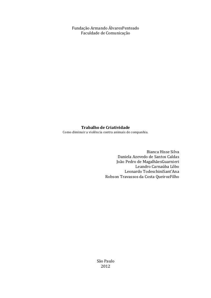 Fundação Armando ÁlvaresPenteado         Faculdade de Comunicação           Trabalho de CriatividadeComo diminuir a violên...