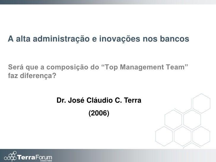 """A alta administração e inovações nos bancos   Será que a composição do """"Top Management Team"""" faz diferença?               ..."""