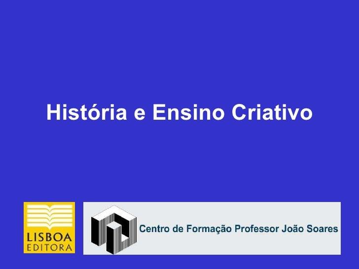 História e Ensino Criativo