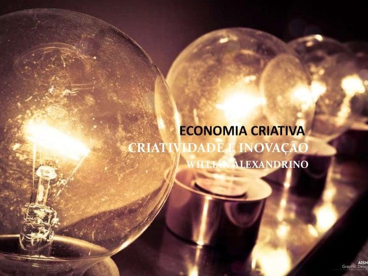CRIATIVIDADE E INOVAÇÃO       WILLIAN ALEXANDRINO