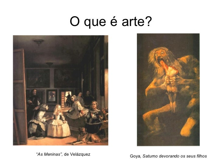 """O que é arte?""""As Meninas"""", de Velázquez   Goya, Saturno devorando os seus filhos"""