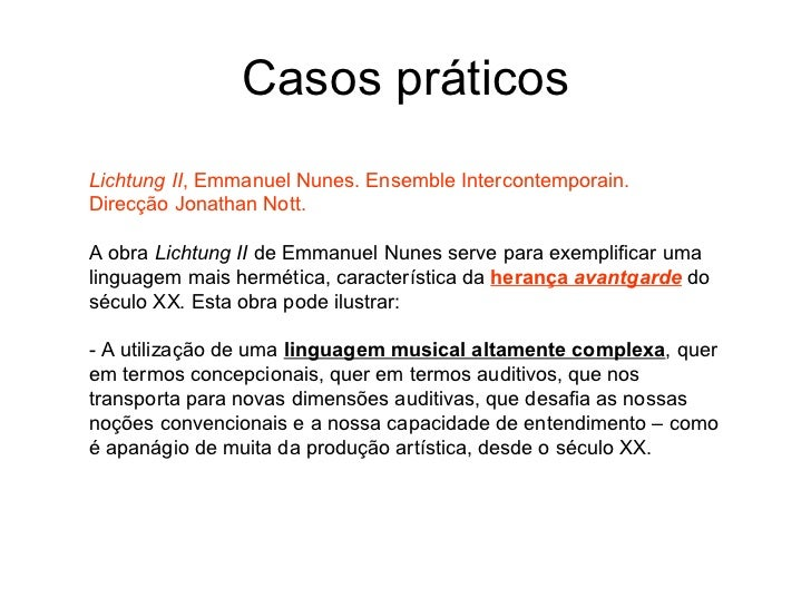 Casos práticosLichtung II, Emmanuel Nunes. Ensemble Intercontemporain.Direcção Jonathan Nott.A obra Lichtung II de Emmanue...