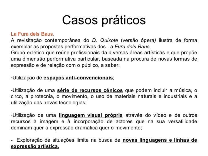 Casos práticosLa Fura dels Baus.A revisitação contemporânea do D. Quixote (versão ópera) ilustra de formaexemplar as propo...