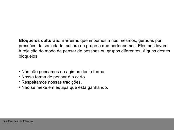 <ul><li>Bloqueios culturais : Barreiras que impomos a nós mesmos, geradas por pressões da sociedade, cultura ou grupo a qu...
