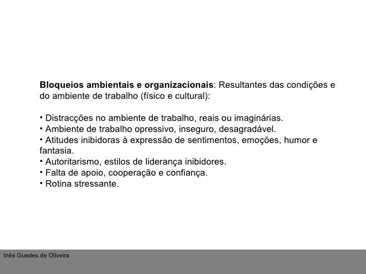 <ul><li>Bloqueios ambientais e organizacionais : Resultantes das condições e do ambiente de trabalho (físico e cultural): ...