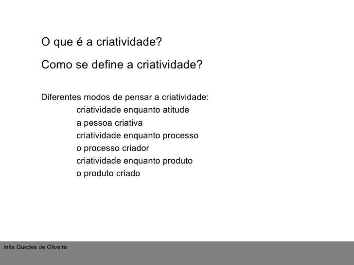 Criatividade. O que é? Slide 2