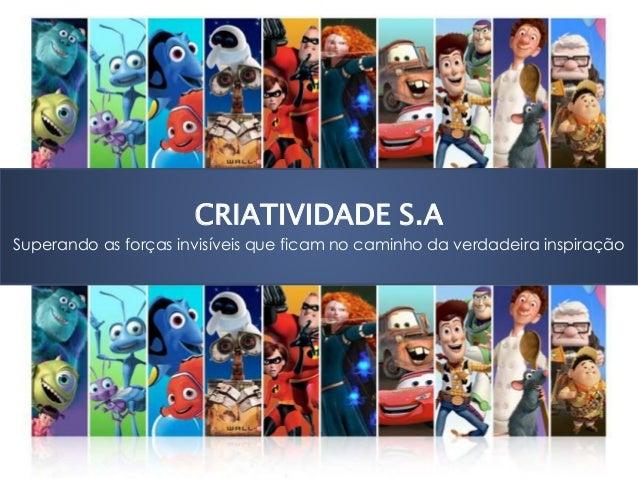• Andréa Rodrigues Cordovil Pires CRIATIVIDADE S.A Superando as forças invisíveis que ficam no caminho da verdadeira inspi...