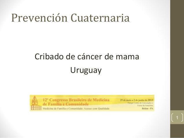 Prevención Cuaternaria Cribado de cáncer de mama Uruguay 1