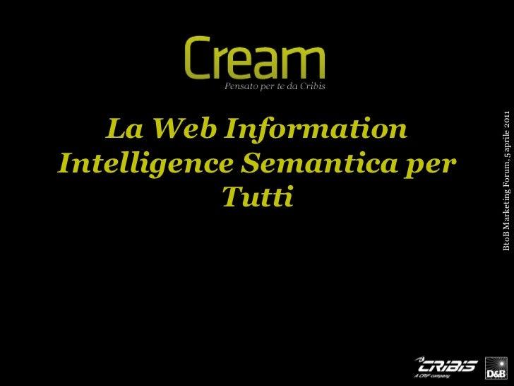 BtoB Marketing Forum, 5 aprile 2011   La Web InformationIntelligence Semantica per           Tutti