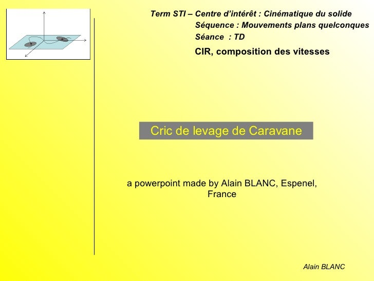 Cric de levage de Caravane Term STI – Centre d'intérêt : Cinématique du solide Séquence : Mouvements plans quelconques Séa...