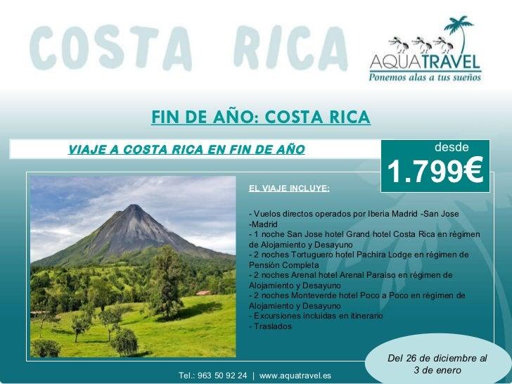 FIN DE AÑO: COSTA RICA VIAJE A COSTA RICA EN FIN DE AÑO EL VIAJE INCLUYE: - Vuelos directos operados por Iberia Madrid -Sa...