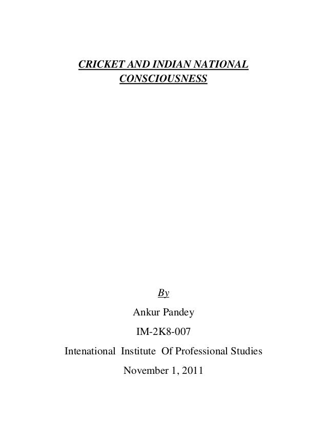 CRICKET AND INDIAN NATIONAL         CONSCIOUSNESS                     By               Ankur Pandey                IM-2K8-...