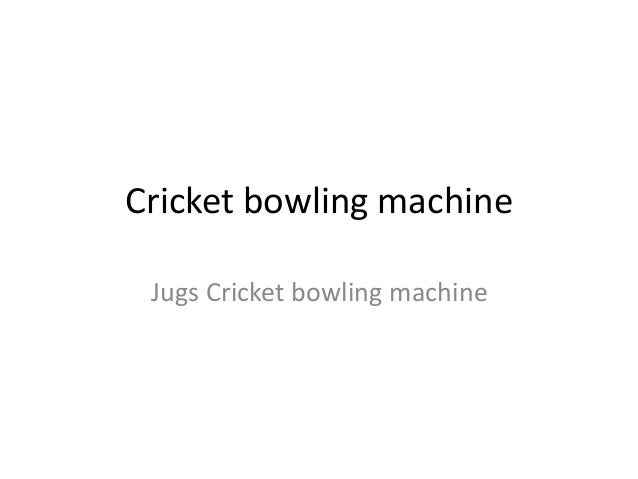 Cricket bowling machine Jugs Cricket bowling machine