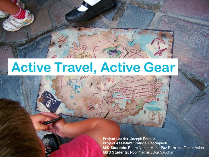 Active Travel, Active Gear              Project Leader: Jozeph Forakis              Project Assistant: Patricia Cacciapuot...