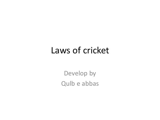 Laws of cricket Develop by Qulb e abbas