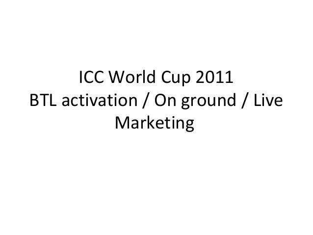 ICC World Cup 2011 BTL activation / On ground / Live Marketing