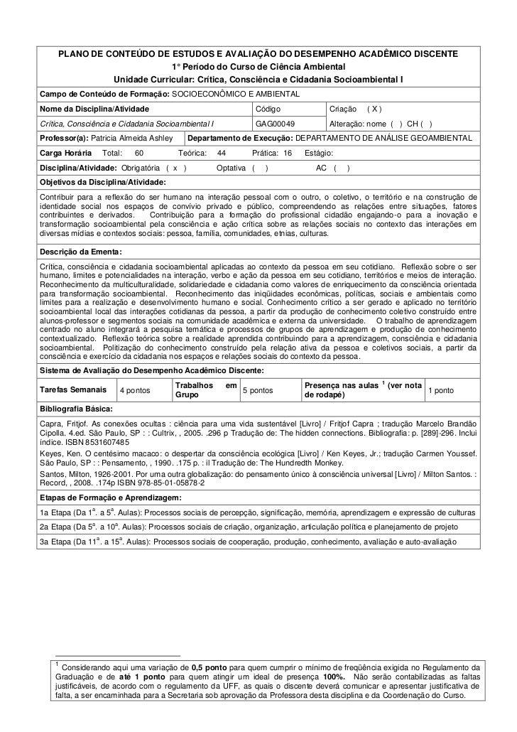 PLANO DE CONTEÚDO DE ESTUDOS E AVALIAÇÃO DO DESEMPENHO ACADÊMICO DISCENTE                            1° Período do Curso d...
