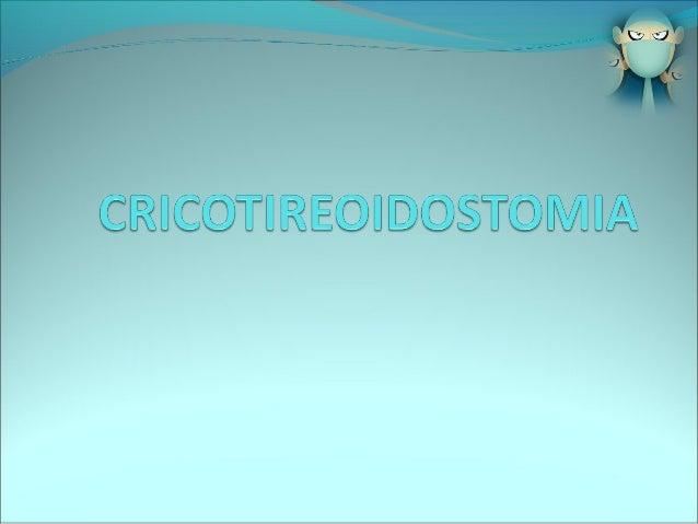 Consiste no acesso cirúrgico das vias aéreas através da membrana cricotireóidea.