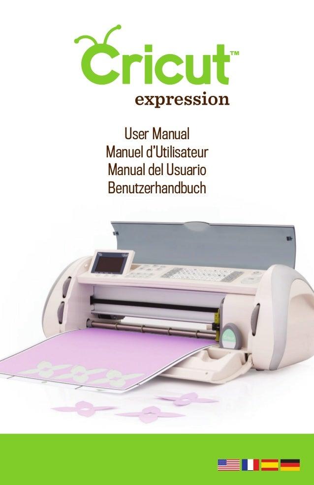 cricut expression user manual learn cricut rh slideshare net Cricut Expression Tutorials Cricut Expression Machine