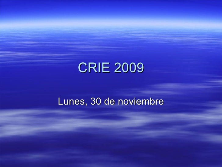 CRIE 2009 Lunes, 30 de noviembre