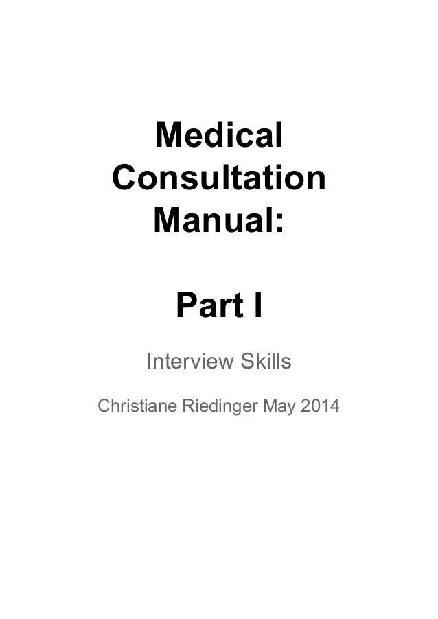 Medical Consultation Manual: Part I Interview Skills Christiane Riedinger May 2014