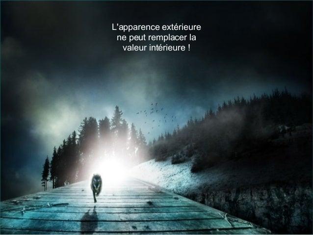 L'apparence extérieure ne peut remplacer la valeur intérieure !