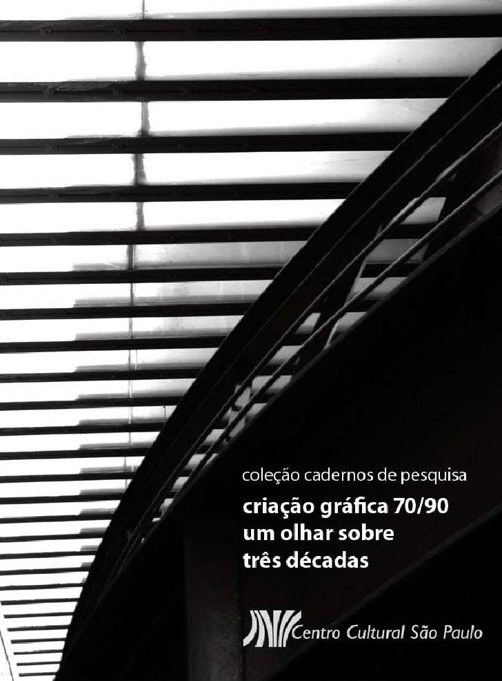 Criação Gráfica ::                         Coleção Cadernos de Pesquisa                  criaçãográfica 70/90       um olh...