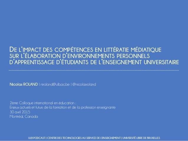 DE L'IMPACT DES COMPÉTENCES EN LITTÉRATIE MÉDIATIQUE SUR L'ÉLABORATION D'ENVIRONNEMENTS PERSONNELS D'APPRENTISSAGE D'ÉTUDI...
