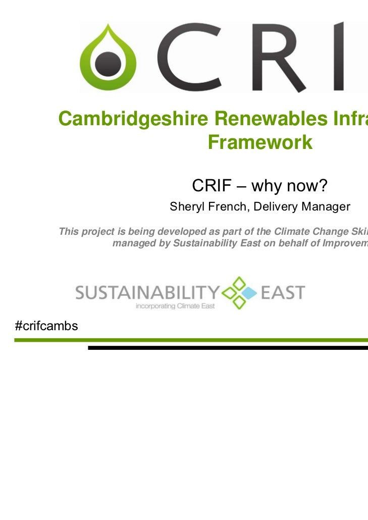 Cambridgeshire Renewables Infrastructure                    Framework                                  CRIF – why now?    ...