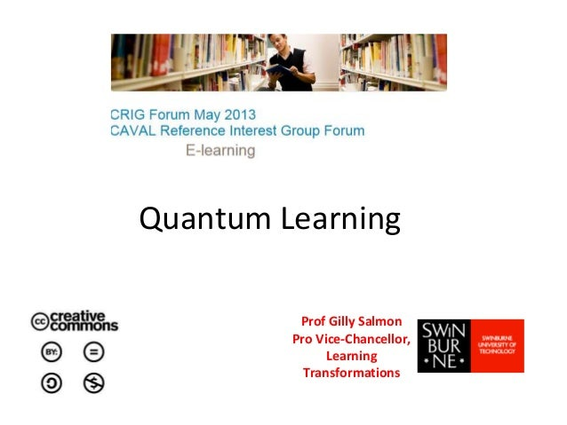 Quantum LearningProf Gilly SalmonPro Vice-Chancellor,LearningTransformations