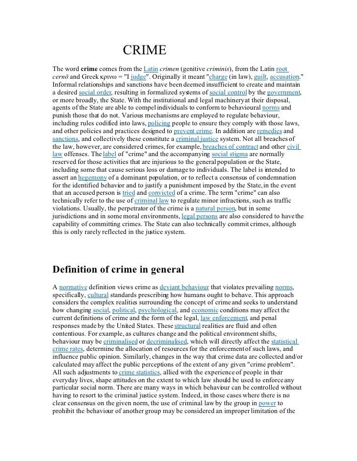 CRIME The word crime comes from the Latin crimen (genitive criminis), from the Latin root cernō and Greek κρινω = I judge....