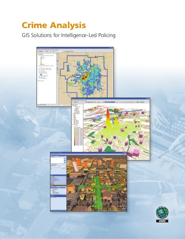 gis & crime analysis essay This study is to show the usefulness of gis technology in crime pattern analysis in dala lga of kano state the objectives in specific terms are to explain the spatiotemporal pattern of crimes from 2008 - 2010 and to analyze.
