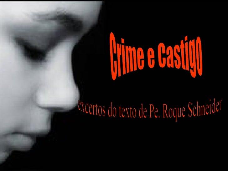 excertos do texto de Pe. Roque Schneider Crime e Castigo