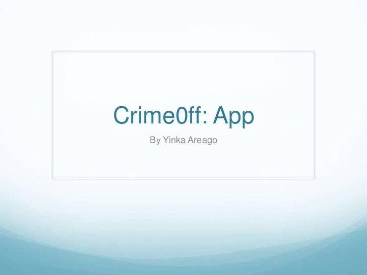 Crime0ff: App   By Yinka Areago