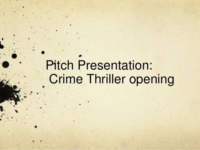 Pitch Presentation: Crime Thriller opening