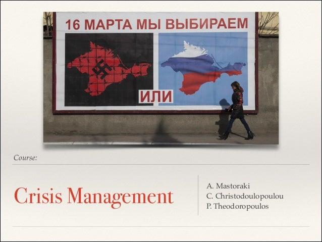 Course: Crisis Management A. Mastoraki! C. Christodoulopoulou! P. Theodoropoulos