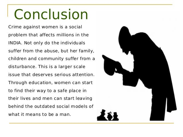 essay on increasing crime against women 2 violence essay domestic violence - 360 words which is often supported by sexist, racist, homophobic and other discriminatory attitudes domestic violence against women by men is 'caused' by the misuse of power and control within a context of male privilege.