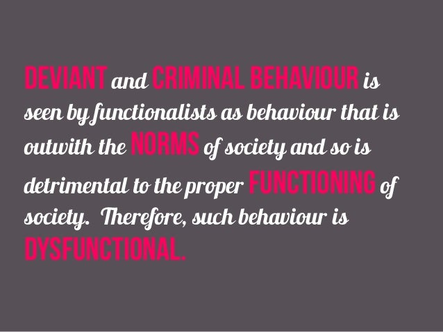 The functionalist perspective on deviance argues that deviance