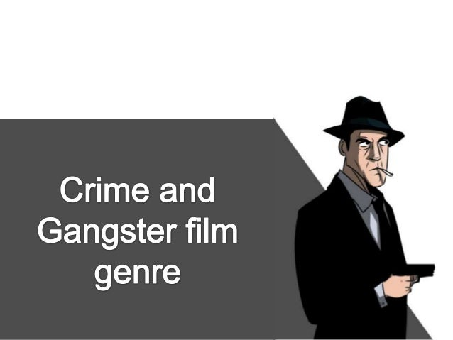 gangster film genre essay Given the typically violent and controversial content associated with the gangster film genre, it is quite likely that no other genre of filmmaking has been so heavily critiqued and censored by the motion picture association of america in the history of cinema.
