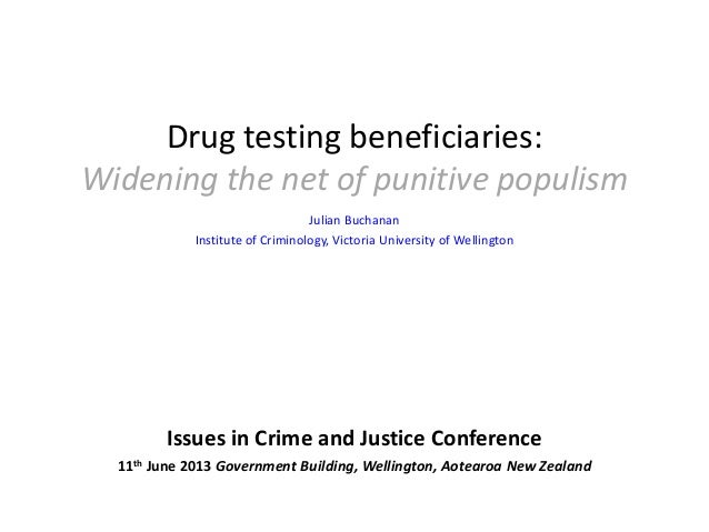 Drug testing beneficiaries:Widening the net of punitive populismJulian BuchananInstitute of Criminology, Victoria Universi...