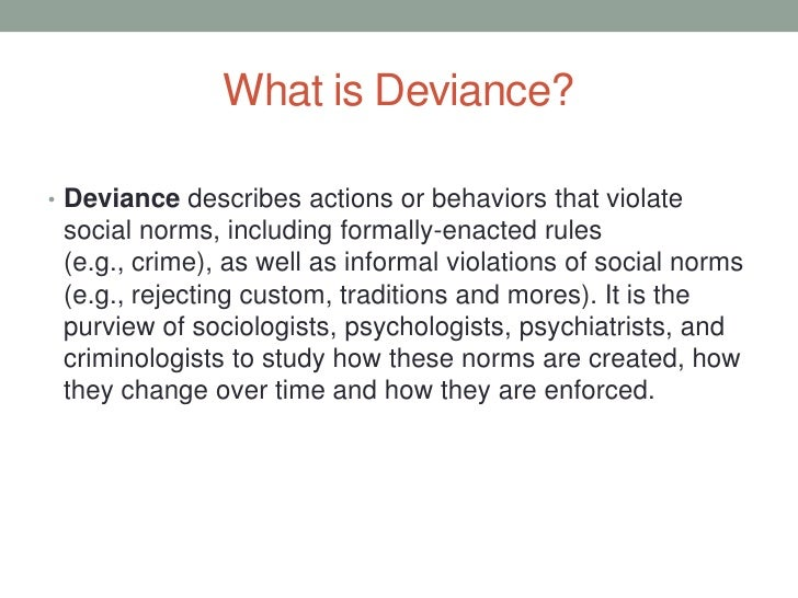 deviance behavior criminal This just in: deviance is the news  this is clearly bad fan behavior and an example of a  what type of deviance is this and why do you think people reacted the.